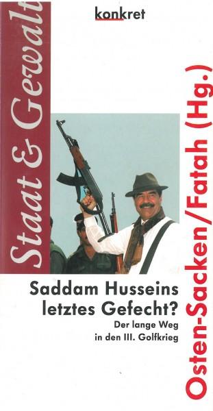 Arras Fatah und Thomas von der Osten-Sacken (Hg.): Saddam Husseins letztes Gefecht