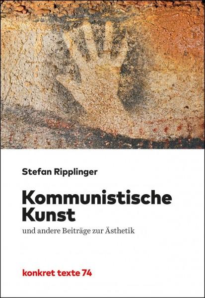 Stefan Ripplinger: Kommunistische Kunst