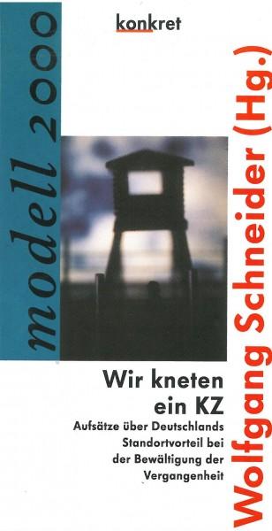 Wolfgang Schneider (Hg.): Wir kneten ein KZ