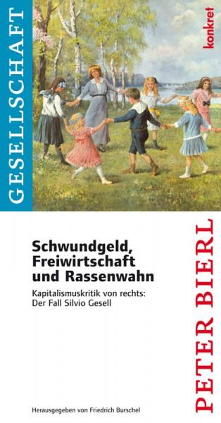 Peter Bierl: Schwundgeld, Freiwirtschaft und Rassenwahn
