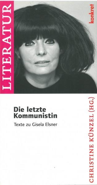 Christine Künzel (Hg.): Die letzte Kommunistin