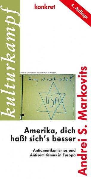 """Andrei S. Markovits: """"Amerika, dich haßt sich's besser"""""""