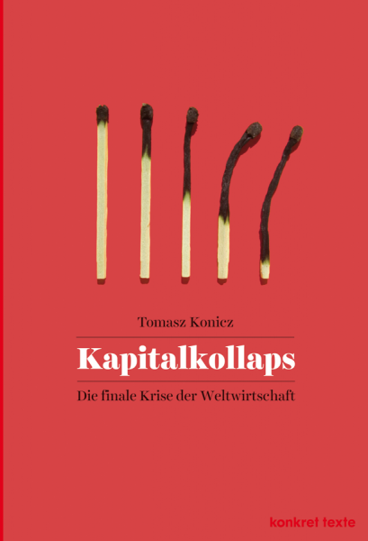 Tomasz Konicz: Kapitalkollaps