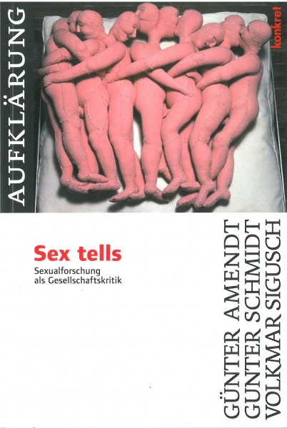 Günter Amendt, Gunter Schmidt und Volkmar Sigusch: Sex tells