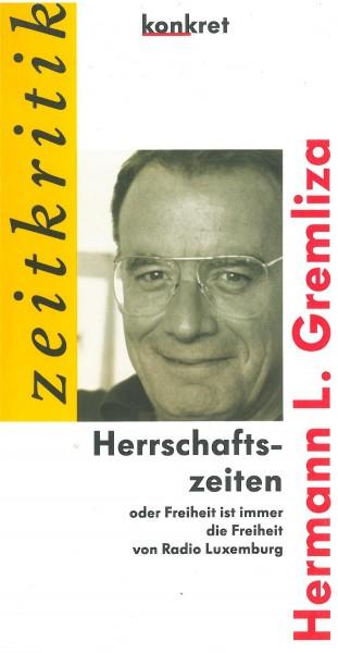 Hermann Gremliza: Herrschaftszeiten