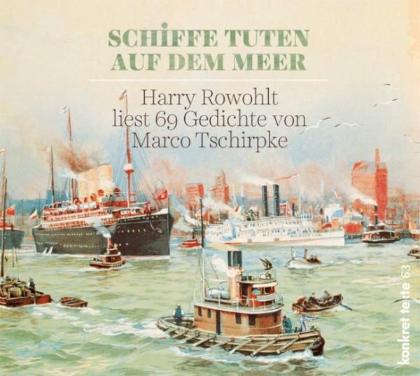 Harry Rowohlt und Marco Tschirpke: Schiffe tuten auf dem Meer