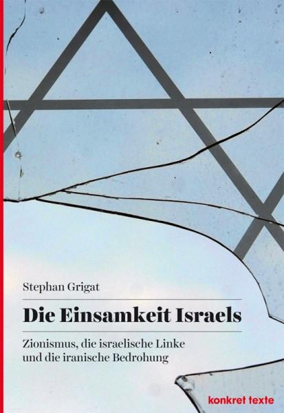 Stephan Grigat: Die Einsamkeit Israels